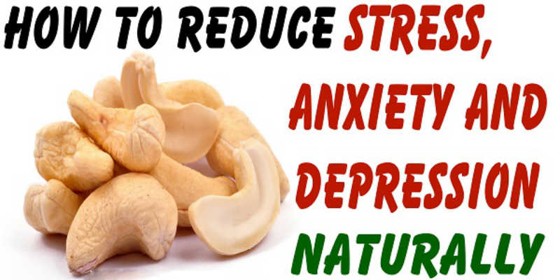 How to Naturally Treat Depression – A Basic Guide to Cashew Nutrition